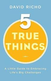 Five True Things by David Richo image