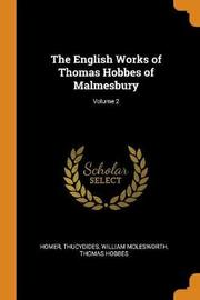 The English Works of Thomas Hobbes of Malmesbury; Volume 2 by Homer
