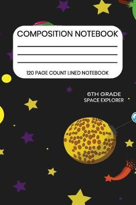 6th Grade Space Explorer Composition Notebook image