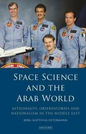Space Science and the Arab World by Jorg Matthias Determann