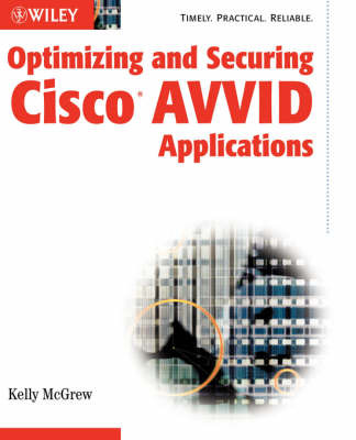 Optimizing and Securing Cisco AVVID Applications by Kelly McGrew image