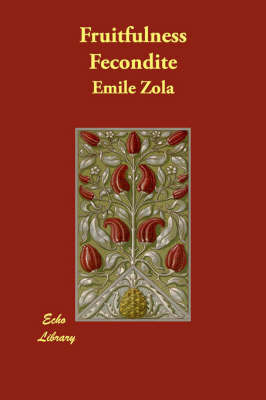 Fruitfulness Fecondite by Emile Zola