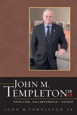 John M Templeton Jr Physician by John M. Templeton, Jr.
