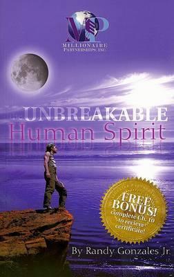Unbreakable Human Spirit by Randy Gonzales