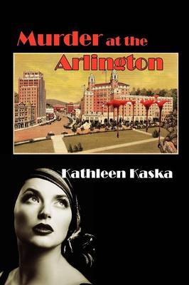 Murder at the Arlington by Kathleen Kaska