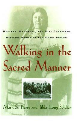 Walking in the Sacred Manner by Mark St.Pierre