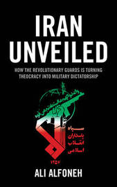 Iran Unveiled by Ali Alfoneh