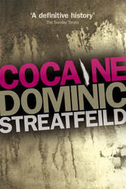 Cocaine by Dominic Streatfeild