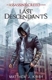 Last Descendants: An Assassin's Creed Novel Series by Matthew Kirby