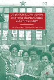 Gender Politics and Everyday Life in State Socialist Eastern and Central Europe image