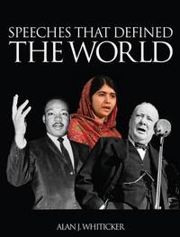 Speeches That Defined the World by Alan Whiticker
