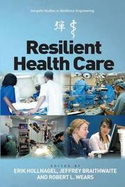 Resilient Health Care by Erik Hollnagel