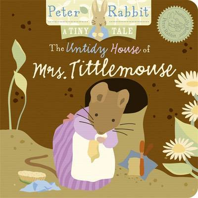 Peter Rabbit Naturally Better: The Untidy House of Mrs. Tittlemouse: A Tiny Tale by Beatrix Potter image