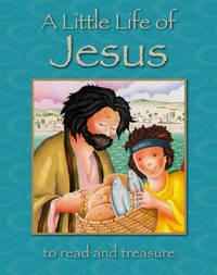 A Little Life of Jesus by Lois Rock