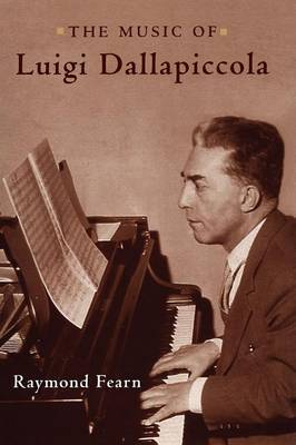 The Music of Luigi Dallapiccola by Raymond Fearn