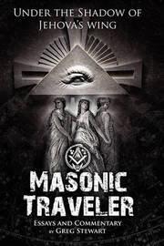 Masonic Traveler by Gregory B Stewart