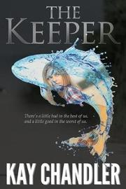 The Keeper by Kay Chandler