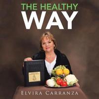 The Healthy Way by Elvira Carranza