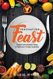 Innovation Feast by Susie White