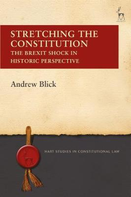 Stretching the Constitution by Andrew Blick