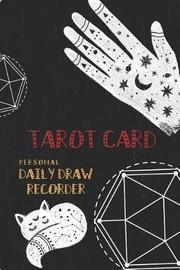 Tarot Card Personal Daily Draw Recorder by Highway 62 Publishing