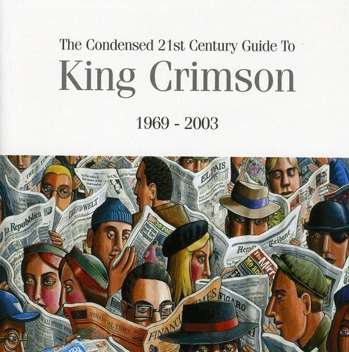 The Condensed 21st Century Guide 1969 - 2003 by King Crimson