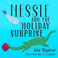 Nessie and the Holiday Surprise by Isla Wynter image