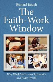 The Faith-Work Window by Richard Bouch image