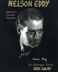 Nelson Eddy America's Favorite Baritone: An Authorized Biographical Tribute by Gail Lulay image