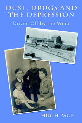 Dust, Drugs and the Depression: Driven Off by the Wind by Hugh Page image