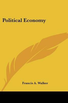 Political Economy by Francis A Walker image