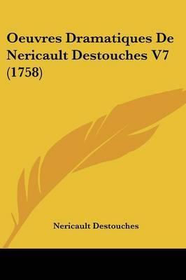 Oeuvres Dramatiques De Nericault Destouches V7 (1758) by Nericault Destouches image