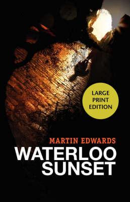 Waterloo Sunset by Martin Edwards