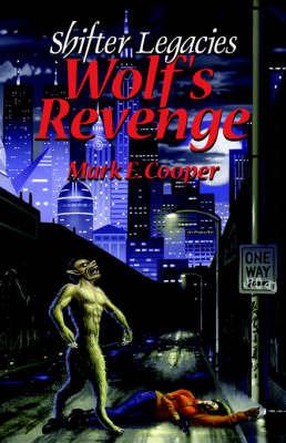 Wolf's Revenge by Mark E Cooper