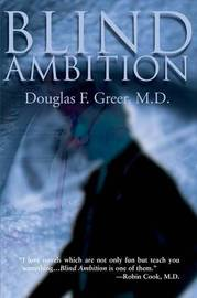 Blind Ambition by Douglas F Greer, M.D. image