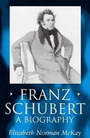 Franz Schubert by Elizabeth Norman McKay