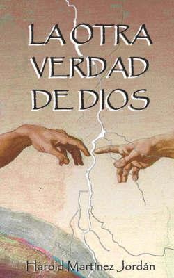 La Otra Verdad De Dios by Harold Martinez image