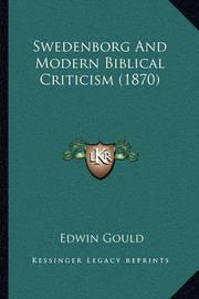 Swedenborg and Modern Biblical Criticism (1870) by Edwin Gould