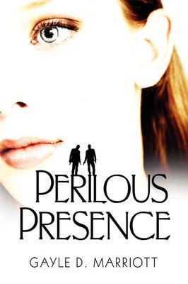Perilous Presence by Gayle D. Marriott image