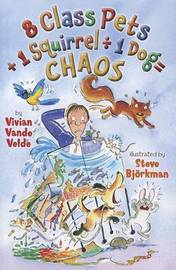 8 Class Pets + 1 Squirrel / 1 Dog = Chaoes by Vivian Vande Velde