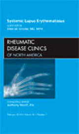 Systemic Lupus Erythematosus, An Issue of Rheumatic Disease Clinics by Ellen M. Ginzler image