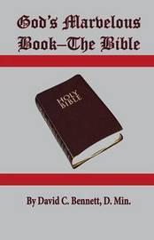 God's Marvelous Book-The Bible by David Bennett
