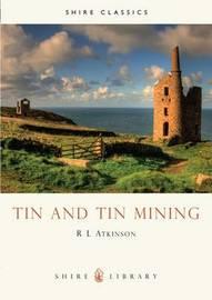 Tin and Tin Mining by R.L. Atkinson