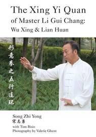 The Xing Yi Quan of Master Li GUI Chang by Song Zhi Yong