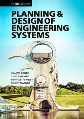 Planning and Design of Engineering Systems by Graeme Dandy