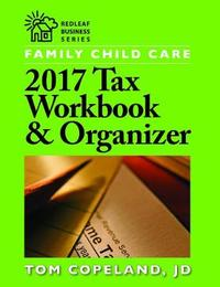 Family Child Care 2017 Tax Workbook & Organizer by Tom Copeland