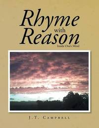 Rhyme with Reason by J T Campbell