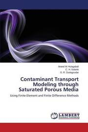 Contaminant Transport Modeling Through Saturated Porous Media by Hulagabali Anand M