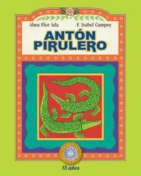 Anton Pirulero by Alma Flor Ada