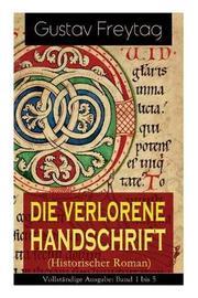 Die Verlorene Handschrift (Historischer Roman) - Vollstandige Ausgabe by Gustav Freytag